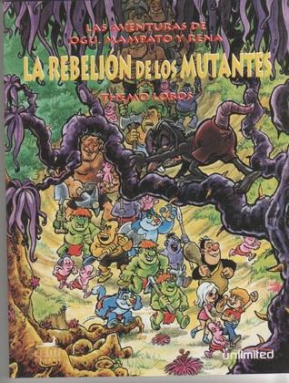 La Rebelión de los Mutantes (Las aventuras de Ogú, Mampato y Rena #9)