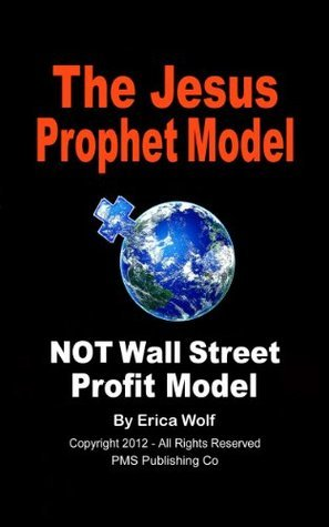 The Jesus Prophet Model - Not Wall Street Profit Model: Restoring Christ as the True Leader of Our Christian Church (Prophet Model Series Book 2)