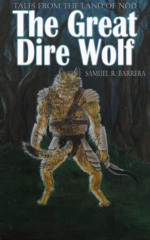 The Great Dire Wolf (Tales from the Land of Nod)