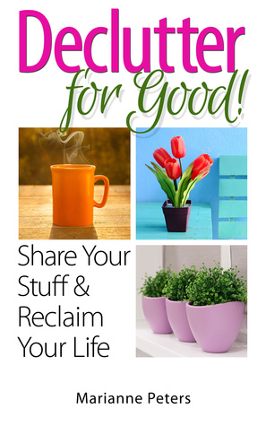 Declutter For Good: Share Your Stuff and Reclaim Your Life
