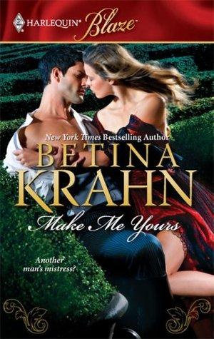 Make Me Yours by Betina Krahn