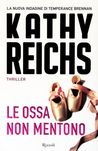 Le ossa non mentono by Kathy Reichs