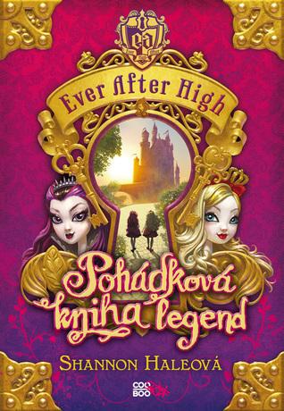 Ever After High: Pohadkova kniha legend(Ever After High: Storybook of Legends 1)