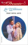 That Devil Love by Lee Wilkinson
