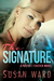 The Signature (Perfect Forever) by Susan Ward