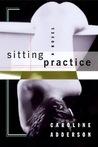 Sitting Practice: A Novel