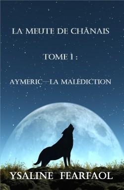 La meute de Chânais tome 1 : Aymeric - la malédiction