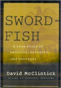 SWORDFISH: A True Story of Ambition, Savagery, and Betrayal
