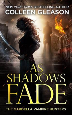 As Shadows Fade(The Gardella Vampire Hunters 5)
