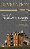 Revelation (Legends of Graham Mansion #5)