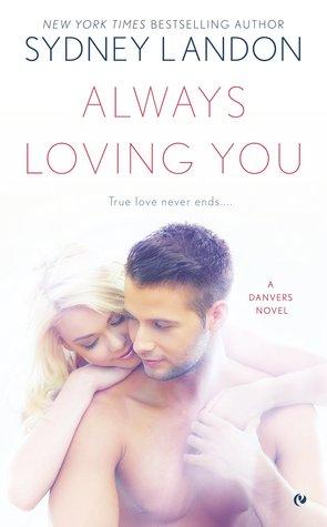 Always Loving You (Danvers, #6)