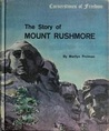 The Story of Mount Rushmore (Cornerstones of Freedom)