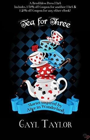 Tea For Three (Wonderland Tales)