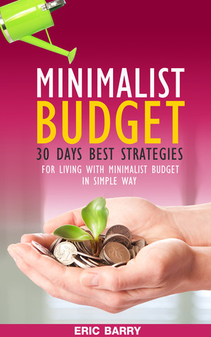 30 Days Best Strategies for Living with Minimalist Budget in Simple Ways
