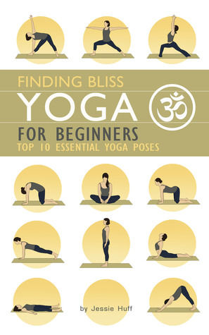 Yoga for Beginners: Top 10 Essential Yoga Poses