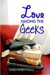 Love Among the Geeks by Raissa Rivera Falgui