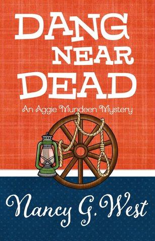 Dang Near Dead (Aggie Mundeen Mystery #2)