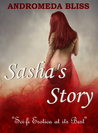 Sasha's Story by Andromeda Bliss