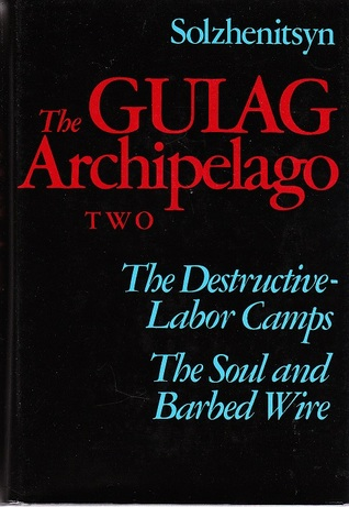 The Gulag Archipelago: 1918-1956: An Experiment in Literary Investigation III - IV(The Gulag Archipe