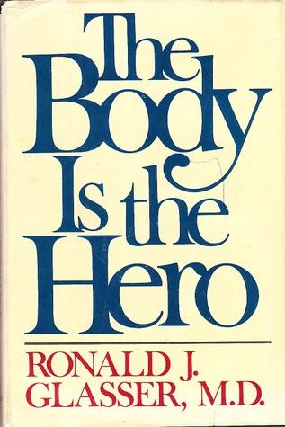 The Body is the Hero