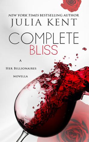Complete Bliss (Her Billionaires, #5.3)