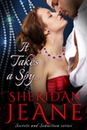 It Takes a Spy... by Sheridan Jeane