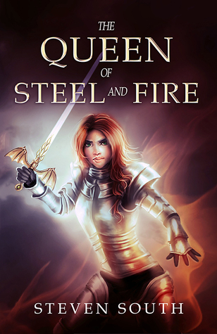 The Queen of Steel and Fire (Queen of Steel and Fire, #1)