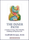 The Inner Path: A Guide to Living a More Mindful, Fulfilling and Spiritual Life