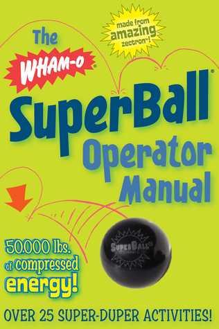 The Wham-O® SuperBall® Operator Manual