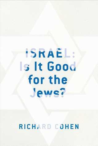 Descargar Israel: is it good for the jews? epub gratis online Richard    Cohen
