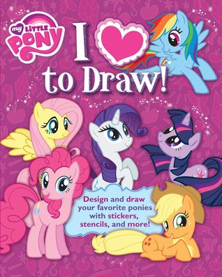 my-little-pony-i-love-to-draw-how-to-create-collect-and-share-your-favorite-little-pony