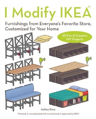 I Modify Ikea Furnishings From Everyones Favorite Store