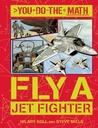 Fly a Jet Fighter by Hilary Koll
