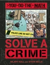 Solve a Crime by Hilary Koll