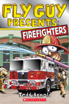 Fly Guy Presents: Firefighters (Fly Guy Presents, #4)