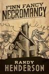 Finn Fancy Necromancy by Randy Henderson