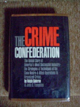 Livres téléchargés à partir d'itunes The Crime Confederation: Cosa Nostra and Allied Operations in Organized Crime MOBI