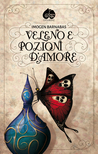 Veleno e Pozioni d'Amore by Imogen Barnabas (alias Barb...
