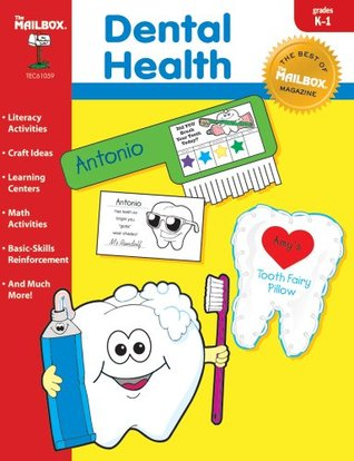 The Best of THE MAILBOX Theme Series: Dental Health (Grs. K-1)