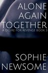 Alone Again Together (A Desire for Revenge #3)