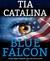 Blue Falcon by T.C.Winters
