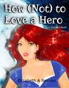 How [Not] to Love a Hero (Cindy Eller, #7)