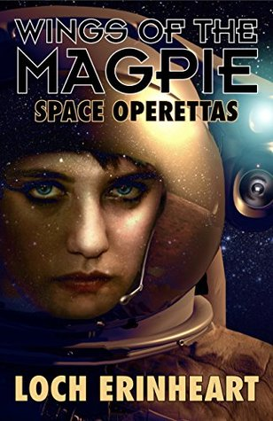 Wings of the Magpie: Space Operettas