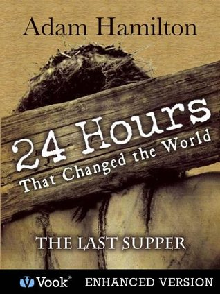 24 Hours That Changed the World: #1 The Last Supper