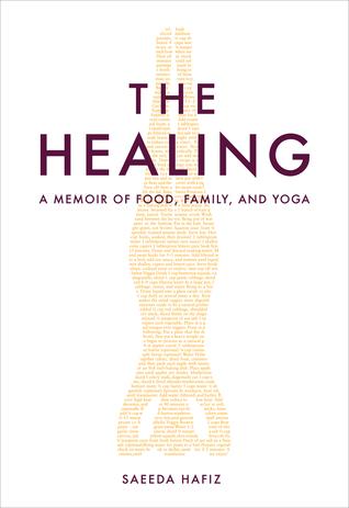 The Healing: A Memoir of Food, Family, and Yoga