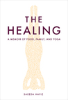 The Healing: A Memoir of Food, Family, and Yoga