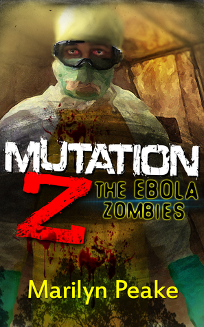 Mutation Z: The Ebola Zombies (Mutation Z, #1)