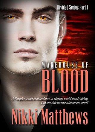 Warehouse of Blood (Divided, #1)