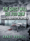 The Ghost Will See You Now by Randy Russell