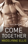 Come Together (Rock Hard, #2)